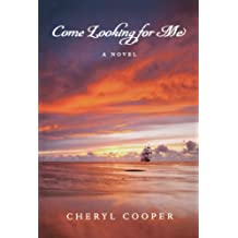 Come Looking for Me: A Novel (Seasons of War)