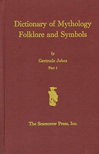 Dictionary of Mythology Folklore and Symbols