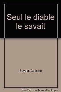 Seul le diable le savait, Beyala, Calixthe
