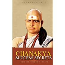 Chanakya Success Secrets: Abridged Wisdom Tablets