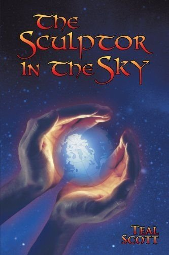 The Sculptor in the Sky by Teal Scott (Paperback) AuthorHouse New