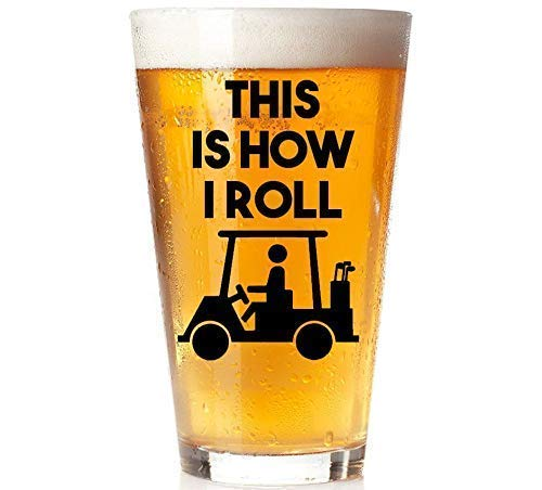 This is How I Roll - Golf Cart - 16oz Beer Pint Glass - Golf Lover Gift - Funny Present for Dad, Uncle, Bother, Godfather, Boss, CoWorker, Husband, -