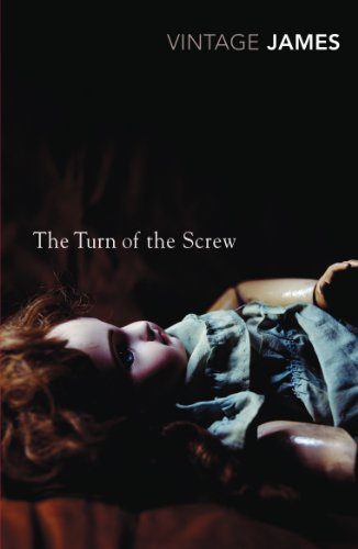 The Turn of the Screw and Other Stories: The Romance of Certain Old Clothes, The Friends of the Friends and The Jolly Corner (Vintage