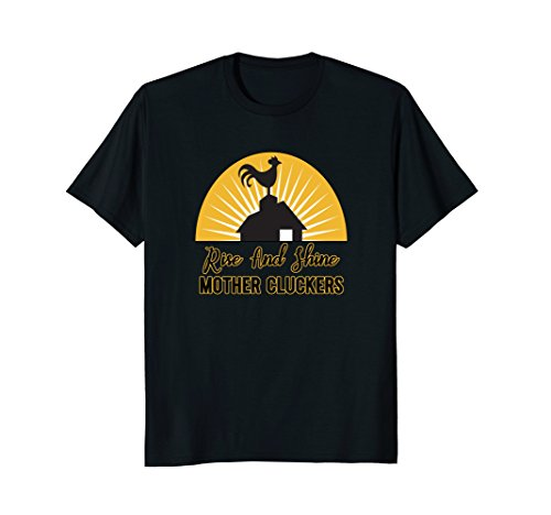 Rise & Shine Mother Cluckers - Fun Rooster Crowing T-Shirt