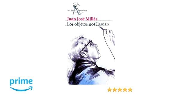 Amazon.com: Los objetos nos llaman (Spanish Edition) (9788432212611): Juan Jose Millas: Books