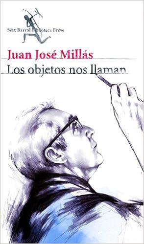 Los objetos nos llaman (Spanish Edition) (Spanish) 1st. Edition