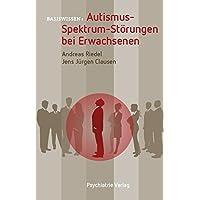 Autismus-Spektrum-Störungen bei Erwachsenen (Basiswissen)