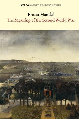 The Meaning of the Second World War (Verso World History Series)
