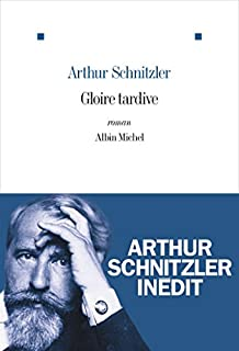 Gloire tardive, Schnitzler, Arthur