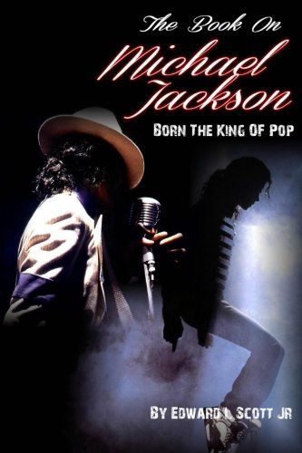 Read Online The Book On Michael Jackson: Born The King Of Pop pdf