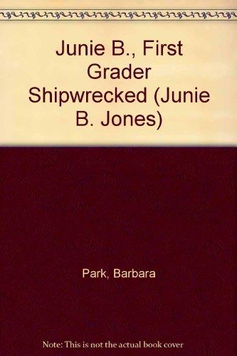 Junie B., First Grader Shipwrecked (Junie B. Jones)