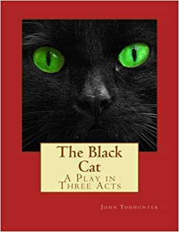 The Black Cat: A Play in Three Acts