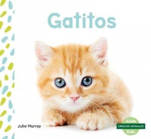 Read Online Gatitos (Kittens) (Spanish Version) (Crías de animales/Baby Animals) (Spanish Edition) pdf epub