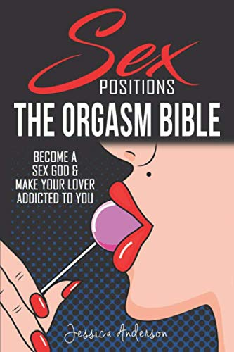 Sex Positions: Become a Sex God & Make Your Lover Addicted To You