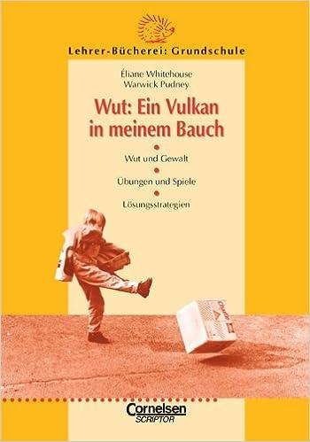 Lehrerbücherei Grundschule: Wut: Ein Vulkan in meinem Bauch: Wut und ...