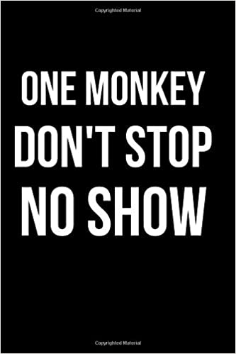 One Monkey Dont Stop No Show Blank Line Journal Hunter Leilani