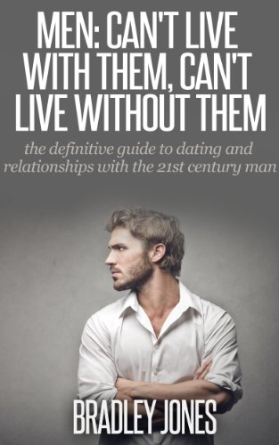 Men Cant Live With Them Cant Live Without Them The Definitive