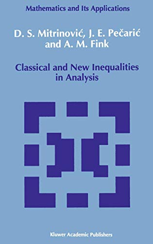 Classical and New Inequalities in Analysis (Mathematics and its Applications)