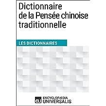 Dictionnaire de la Pensée chinoise traditionnelle: (Les Dictionnaires d'Universalis) (French Edition)