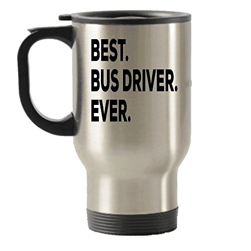 Love Bus Drivers - Bus Driver Travel Mug - Best Bus Driver Ever - Travel Insulated Tumblers Gifts Appreciation Women Men - Retired Thank You Aide Funny