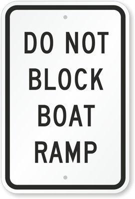 Do Not Block Boat Ramp Sign, 18