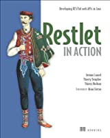 Restlet in Action: Developing RESTful web APIs in Java Front Cover