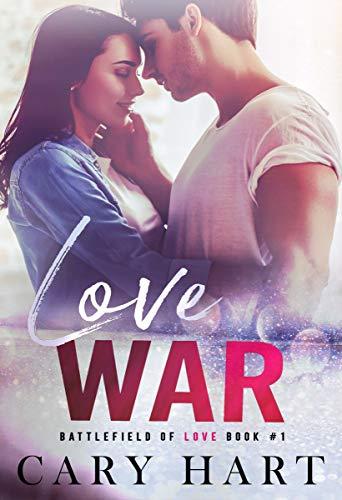 Love War: A Second Chance Standalone Romance (Battlefield of Love Book ()