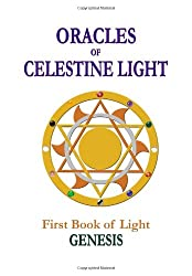 Oracles of Celestine Light: Genesis: First Book of Light