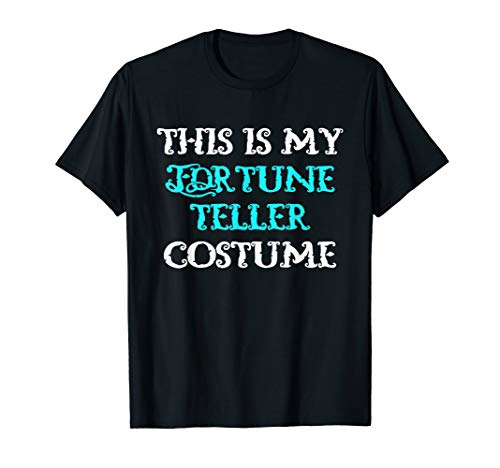 This Is My Fortune Teller Costume Halloween Lazy Easy T-Shirt