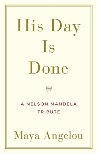 His Day Is Done: A Nelson Mandela Tribute - APPROVED