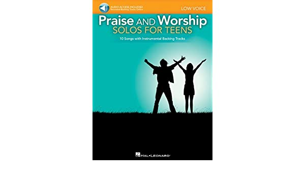 Praise And Worship Solos For Teens Low Voice Includes Online Audio