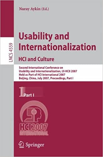 Usability and Internationalization. HCI and Culture: Second International Conference on Usability and Internationalization, UI-HCII 2007, held as Part Part I (Lecture Notes in Computer Science)
