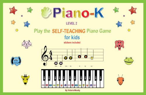 (Piano-K, Play the Self-Teaching Piano Game for Kids. Level 2)
