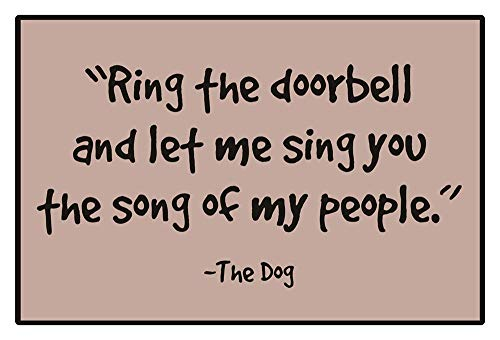 ALDECOR Ring The Doorbell and Let Me Sing You The Song of My People, The Dog Front Door Inside Floor Dirt Trapper Mats Cotton Entrance Rug Shoes Scraper Machine Washable Carpet