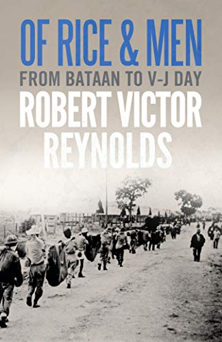 Of Rice & Men: From Bataan to V-J Day