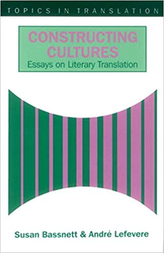 com constructing cultures essay on literary translation constructing cultures essay on literary translation topics in translation 1st paperback edition edition