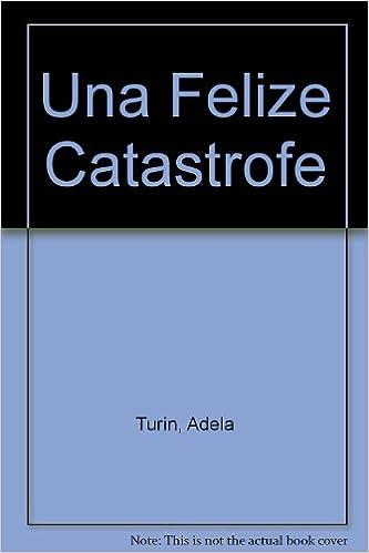 Descargar libros en iPod Shuffle Una Feliz Catastrofe 1400002419 PDF