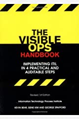 The Visible Ops Handbook: Implementing ITIL in 4 Practical and Auditable Steps Paperback
