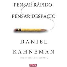 Pensar rápido, pensar despacio (Spanish Edition)