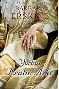 Yurtsuz Kralin Aski: Barbara Erskine: 9789944823555