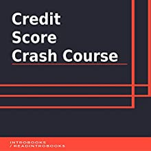 Credit Score Crash Course Audiobook by IntroBooks Narrated by Andrea Giordani