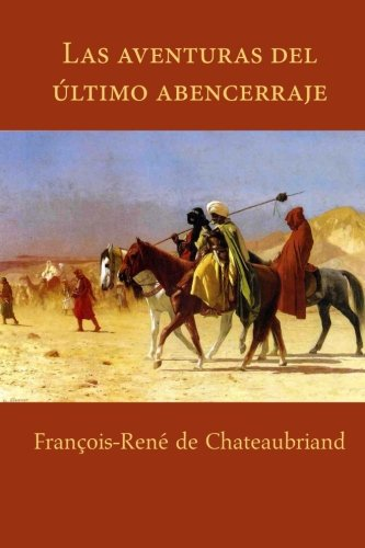 Aventuras del ultimo abencerraje  [Rene de Chateaubriand, Francois] (Tapa Blanda)