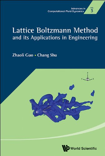 Lattice Boltzmann Method and Its Applications in Engineering (Advances in Computational Fluid Dynamics Book 3)