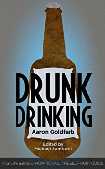 Drunk Drinking by [Goldfarb, Aaron]