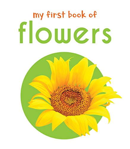 My First Book Of Flowers : First Board Book