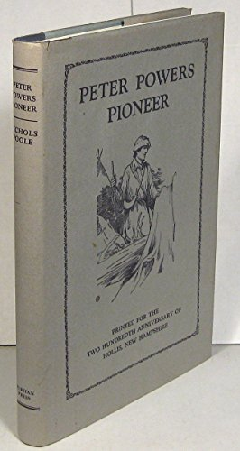 Peter Powers Pioneer: The Story of the First Settler in Hollis, New Hampshire