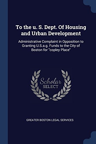 To the u. S. Dept. Of Housing and Urban Development: Administrative Complaint in Opposition to Granting U.S.a.g. Funds to the City of Boston for