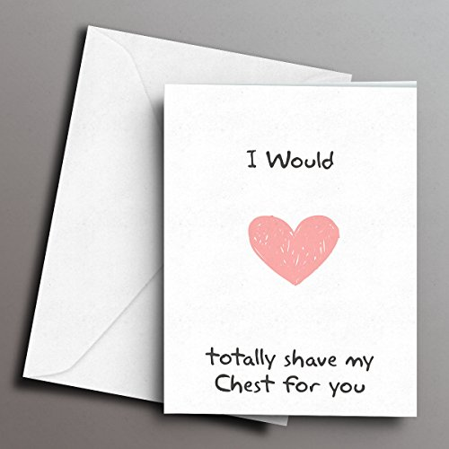 I would totally shave my chest for you - A5 Greetings Card
