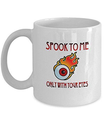 Spook To Me Only WIth Your Eyes Eyeball coffee mug]()