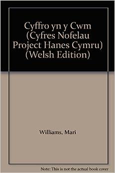 Cyffro yn y Cwm (Cyfres Nofelau Project Hanes Cymru)